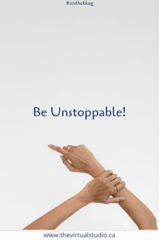 Woman's hands pointing to the words be unstoppable.