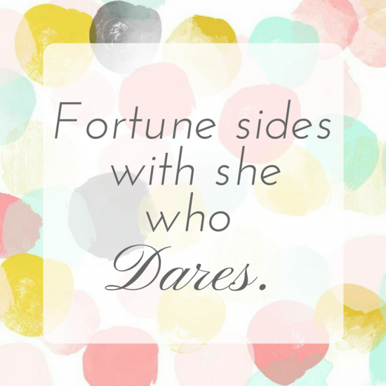 fortune sides with she who dares