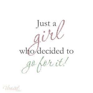 Just a girl who decided to go for it