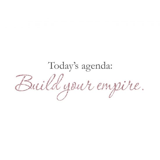 Today's Agenda, Build Your Empire How to turn a dream into a workable plan
