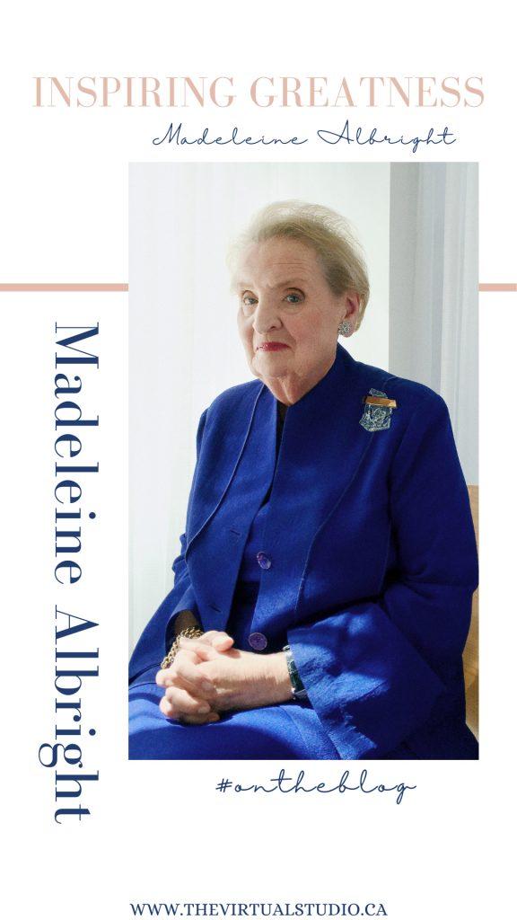 Madeleine Albright, inspiring greatness