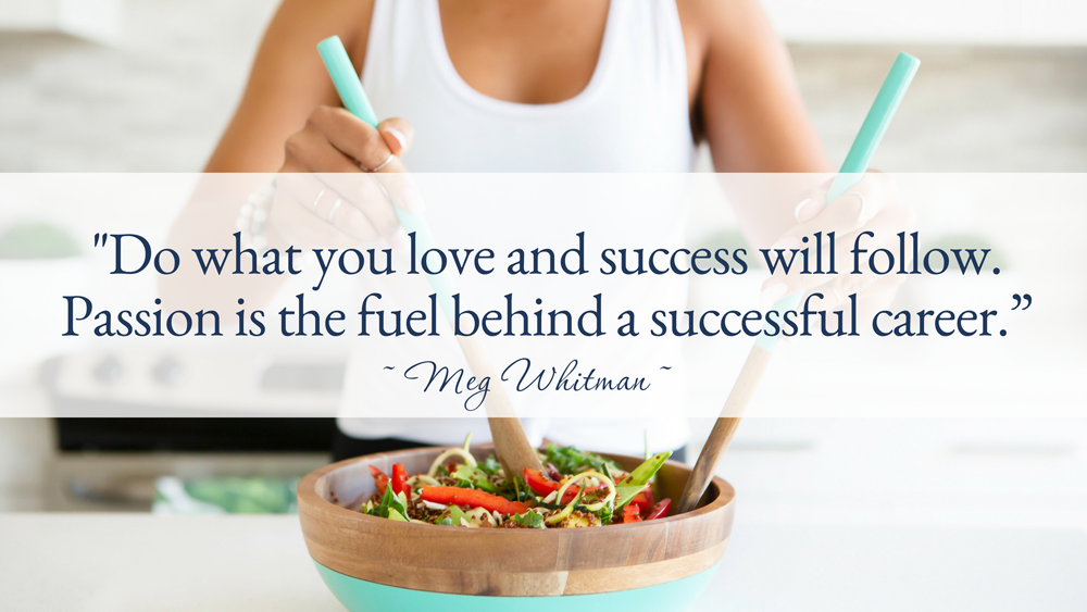 Do what you love and success will follow