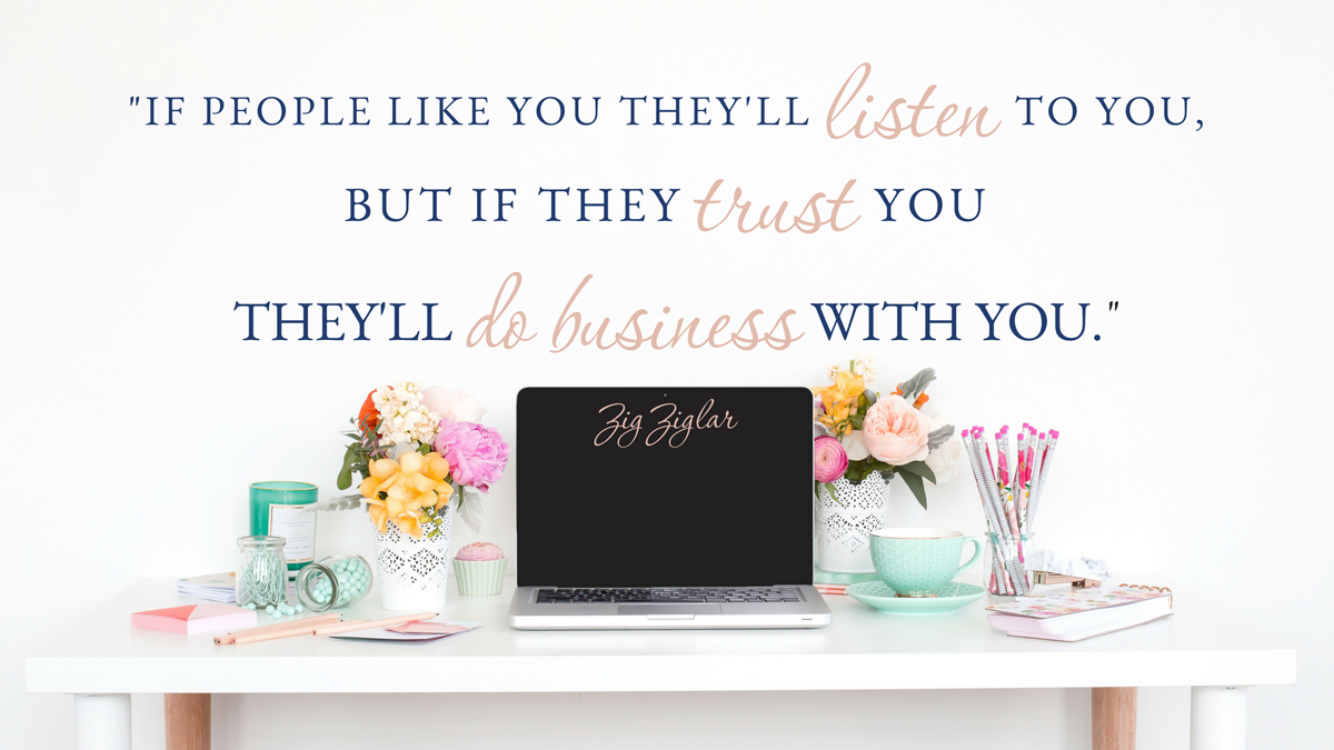 if people trust you they will do business with you | Joelene Mills Online Business Mentor
