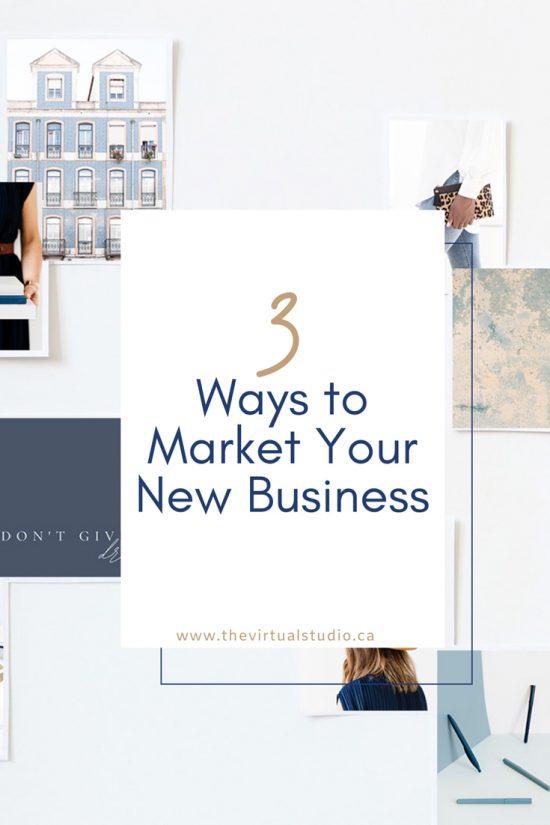 3 Ways to Market Your New Business