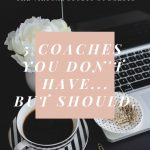 A cup of coffee and a laptop with the words 5 Coaches you dont' have but should.