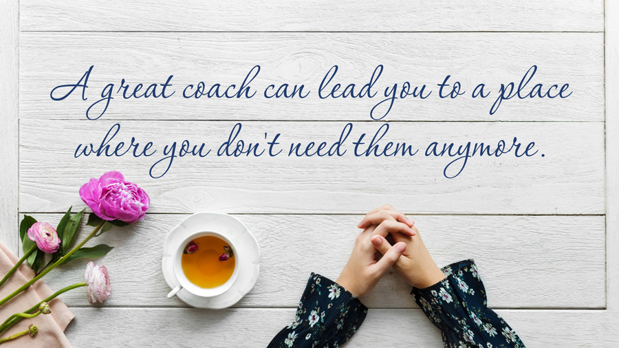 A great coach can lead you to a place where you don't need him any more. Andre Agassi 5 Coaches You Don't Have But Should