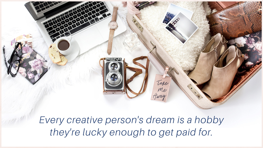 """Do You Have a Business or a Hobby A woman's suitcase packed with a camera and a laptop ready to blog about her travels, and the quote """" Every creative person's dream is a hobby they're lucky enough to get paid for."""" Do You Have a Business or a Hobby"""