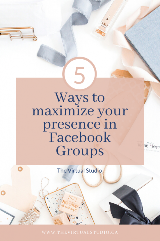 photo of a busy desk with the words 5 Ways to Maximize Your Presence in Facebook Groups