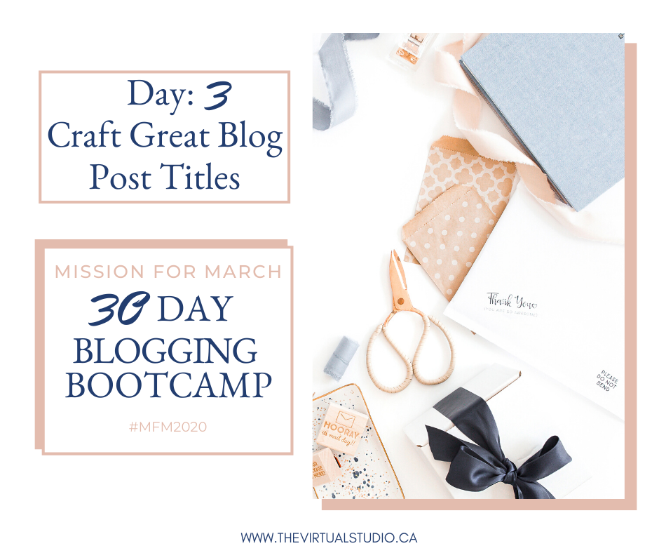 30 Day blogging bootcamp day 3 Craft Great Blog Titles