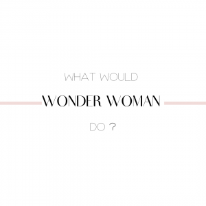 what would wonder woman do do your own business branding