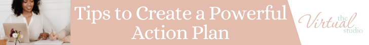 Tips to Creating Your Action Plan and Business Timeline, tips to create a powerful action plan