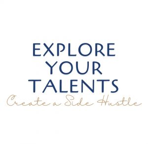Explore Your Talents and Create a Side Hustle