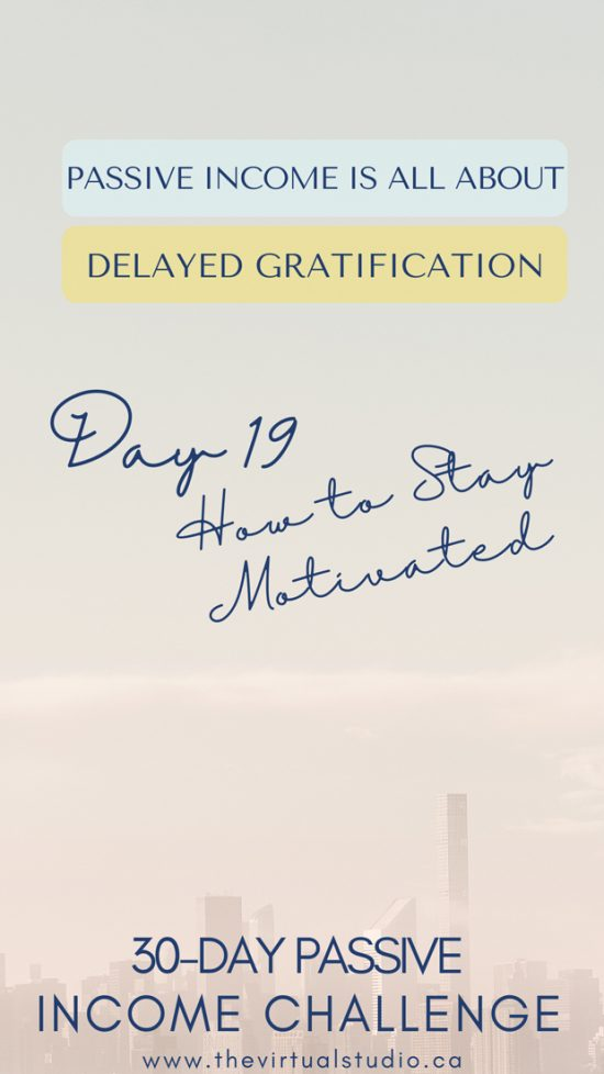 passive in day 19, how to stay motivated