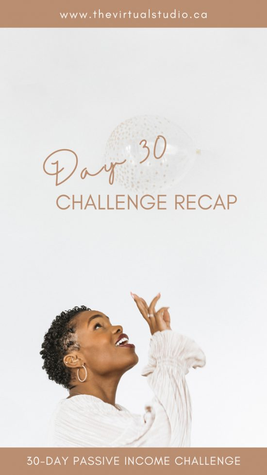 Passive Income Challenge Day 30, Recapping 30-Day Passive Income Challenge