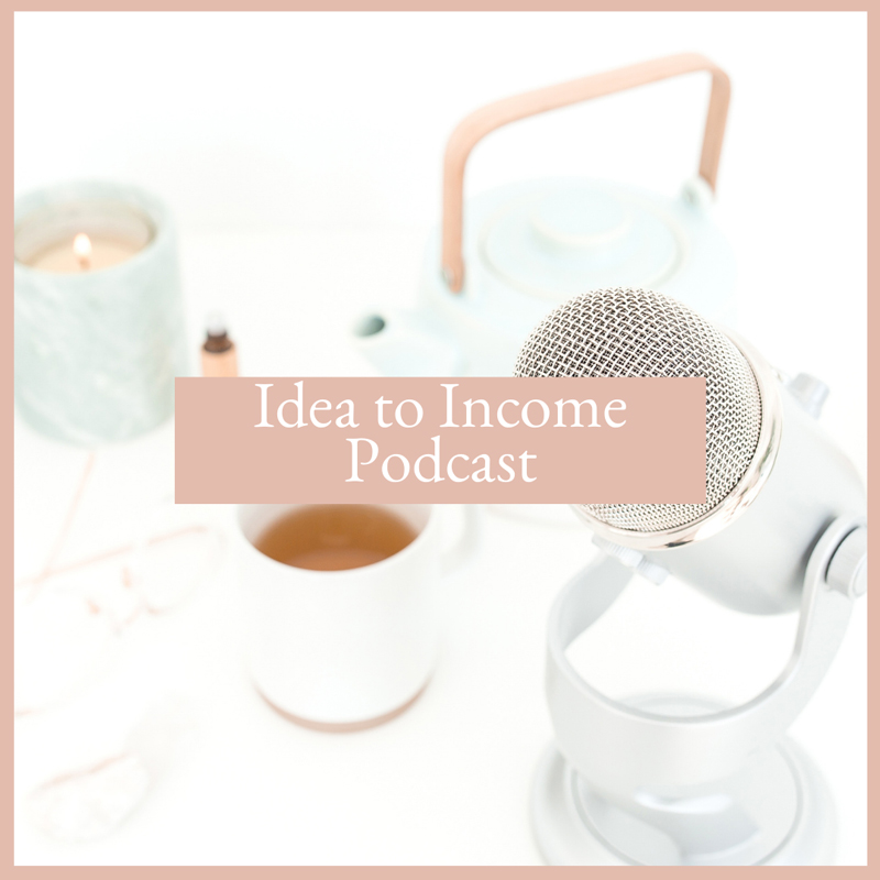 cup of tea, a candle, and a microphone on a desk, Idea to Income Podcast, resources