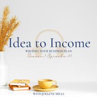 Idea to Income Podcast Episode 3