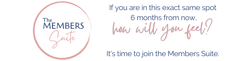 if you were in the exact same position six months from now, how will you feel? It's time to join the Members Suite.